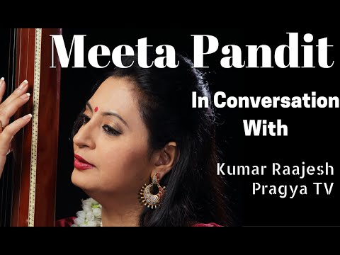 Interview   साक्षात्कार   Meeta Pandit   Indian Classical Music