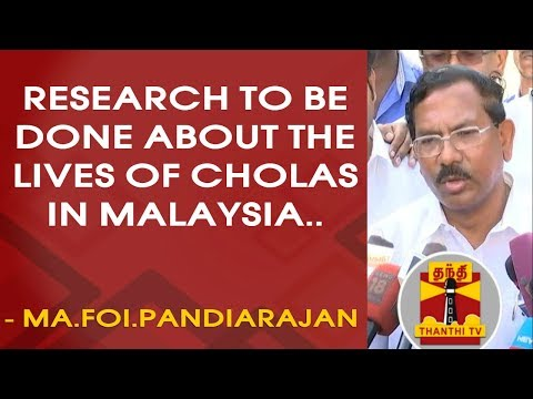 Research to be done about the lives of cholas in Malaysia - Ma Foi Pandiarajan