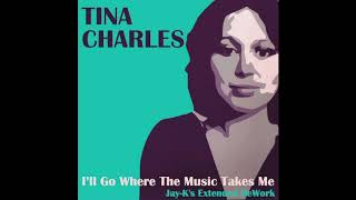 TINA CHARLES - I'll Go Where The Music Takes Me (Jay-K's Extended ReWork)