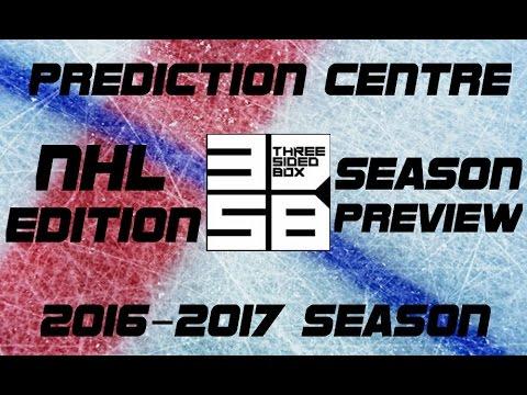 NHL 2016-2017 SEASON PREVIEW (PREDICTION CENTRE)