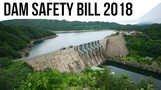 Dam Safety Bill 2018, Uniform procedures to strengthen dams in India, Current Affairs 2018