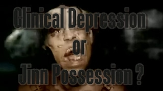 Clinical Depression or Jinn Possession?