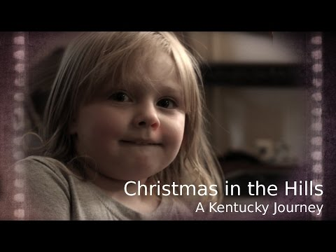 Appalachia 2016 - Christmas in the Hills - A Kentucky Journey
