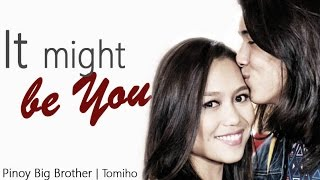 It Might Be You - TOMIHO