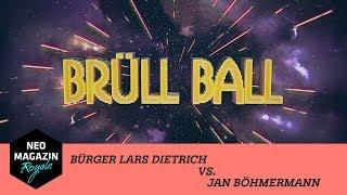 Brüllball mit Bürger Lars Dietrich | NEO MAGAZIN ROYALE mit Jan Böhmermann - ZDFneo