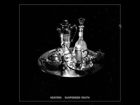 Heaters - Suspended Youth - Full Album ( 2018 ) Mp3
