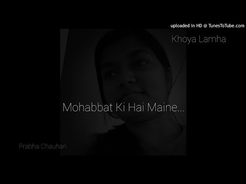 Mohabbat Ki Hai Maine - Prabha Chauhan | Love Poem | Hindi Love Shayari