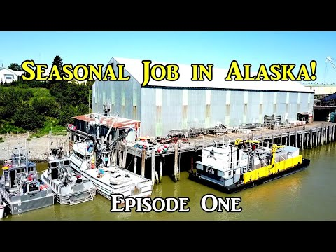 Seasonal Job in Alaska - Episode One