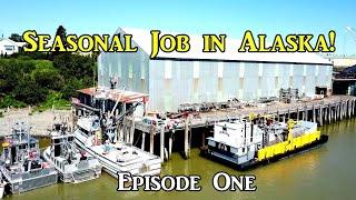 Seasonal Job in Alaska - Episode One