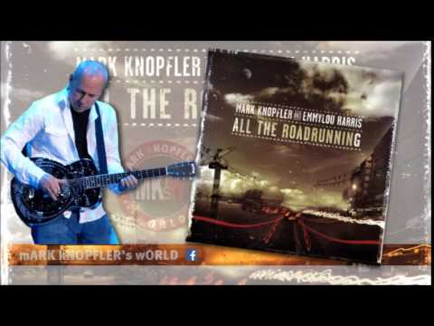 MARK KNOPFLER and EMMYLOU HARRIS -This is Us - All the Roadrunning