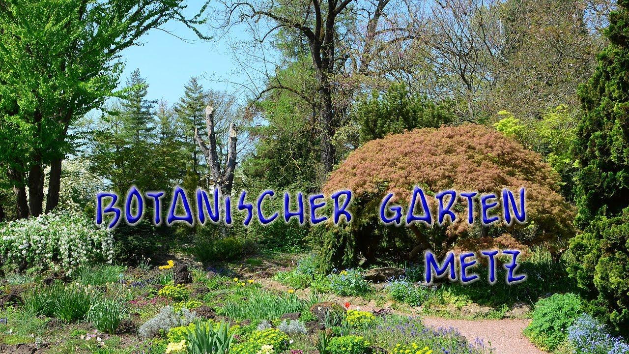 Botanischer Garten In Metz Jardin Botanique De Metz Youtube
