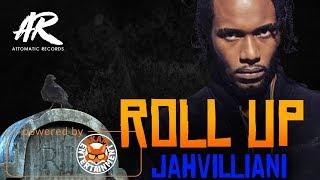 Jahvillani - Roll Up [Grave Diggin Riddim] April 2018