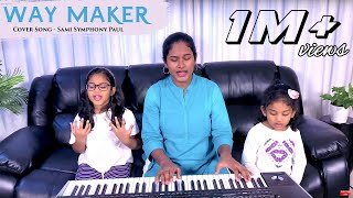 Way Maker Cover Song | Sami Symphony Paul | Amy Sulochana | Anne Michael