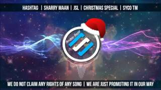 HASHTAG | Bass Boosted | Sharry Maan | JSL | Christmas Special | Syco TM