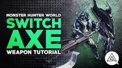 Monster Hunter World | Switch Axe Tutorial