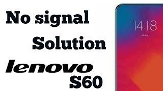 Lenovo  S60-a  No Network Solution 100% Work By NG