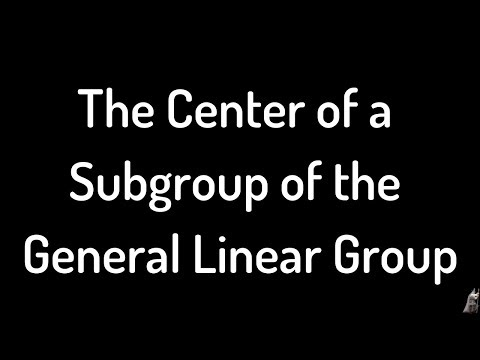 The Center Of A Subgroup Of GL(2, C) Proof