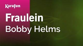 Fraulein - Bobby Helms | Karaoke Version | KaraFun