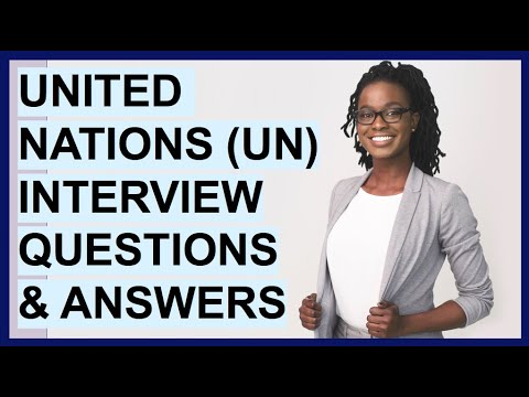 UNITED NATIONS (UN) INTERVIEW QUESTIONS & ANSWERS! (UNICEF Competency Based Interview Questions!)
