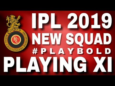 IPL 2019 : Royal Challengers Bangalore l New Squad l Playing 11 🔥🔥