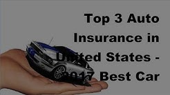 Top 3 Auto Insurance in United States  -  2017 Best Car Insurance Policy