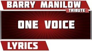 One Voice - Barry Manilow tribute - Lyrics