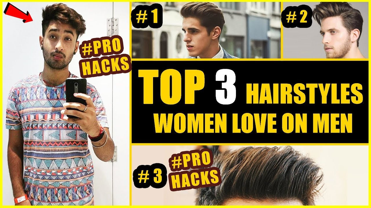 Top 3 Hairstyles Women Love On Men | Pro Hairstyle Hacks | 3 Sexiest Menu0027s  Hairstyles Of 2018