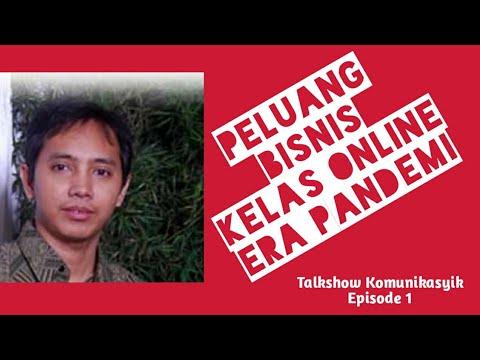 (Eps 1) Peluang Bisnis Kelas Online Era Pandemi Bersama ...