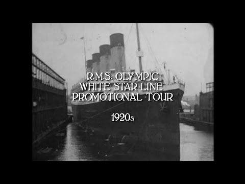 R.M.S. Olympic - White Star Line Promotional Tour 1920s (HD/audio)