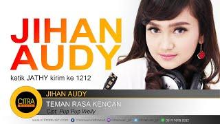 JIHAN AUDY - TEMAN RASA KENCAN ( Official )