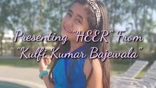 HEER full song with lyrics from Kulfi kumar bajewala