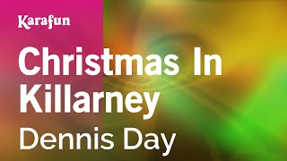 Karaoke Christmas In Killarney - Dennis Day *