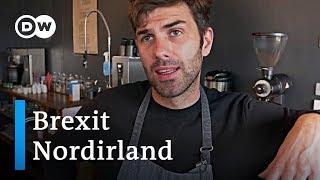 Nordirland: Nervenprobe Brexit | Fokus Europa