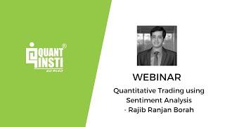 Quantitative Trading using Sentiment Analysis by Rajib Ranjan Borah 28 June 2016