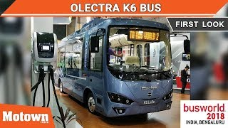 Olectra K6 LuXe Electric Bus | First Look | BusWorld India 2018 | Motown India
