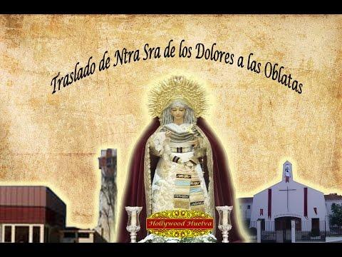 Traslado de Ntra Sra de los Dolores al Convento de las Oblatas (Hollywood Huelva)