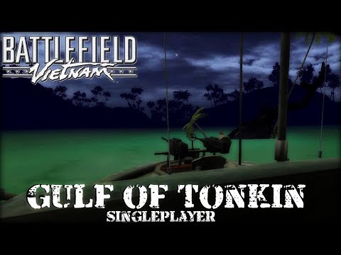 Battlefield: Vietnam - Gulf Of Tonkin (Singleplayer) Custom Map