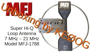 Unboxing the MFJ-1788 Loop Antenna (#59)