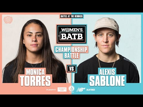 WBATB Finals | Championship Battle: Monica Torres vs. Alexis Sablone