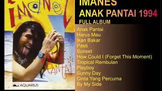 IMANES - ANAK PANTAI 1994 FULL ALBUM