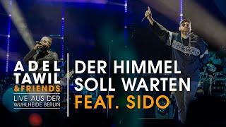 "Adel Tawil feat. Sido ""Der Himmel soll warten"" (Live aus der Wuhlheide Berlin)"
