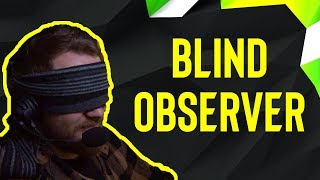 ESL Pro League BLIND OBSERVER?!