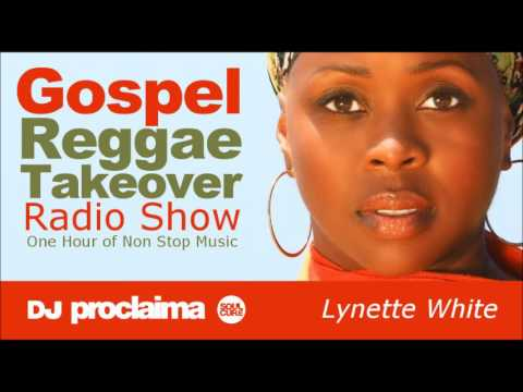GOSPEL REGGAE 2017  - One Hour Gospel Reggae Takeover Show - DJ Proclaima 7th July