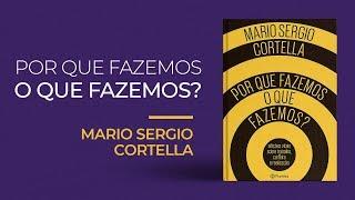 Livro   Por que fazemos o que fazemos? - Mario Sergio Cortella #91 thumbnail
