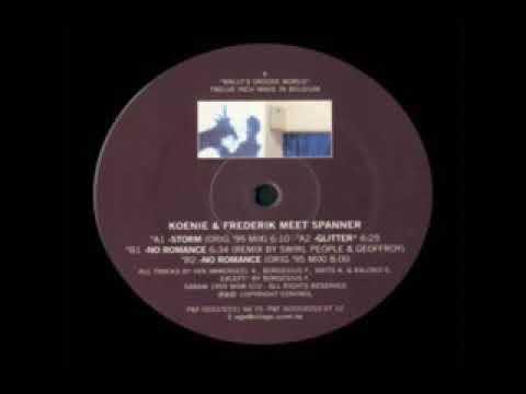 Koenie & Frederik Meet Spanner – No Romance (Original '95 Mix)