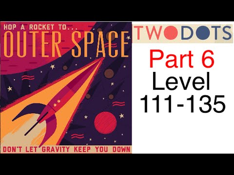 Two Dots: Part 6 - Outer Space (Level 111-135) Complete Walkthrough