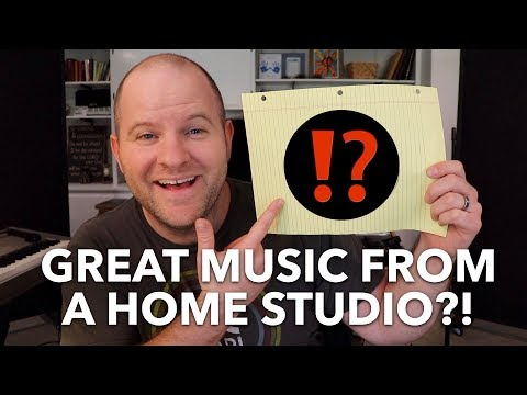 Can you REALLY make great sounding music in a home studio?