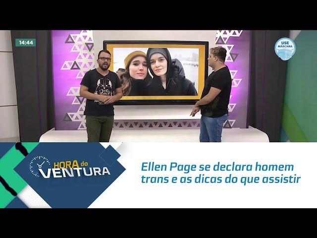 Ellen Page se declara homem trans e as dicas do que assistir no fim de semana