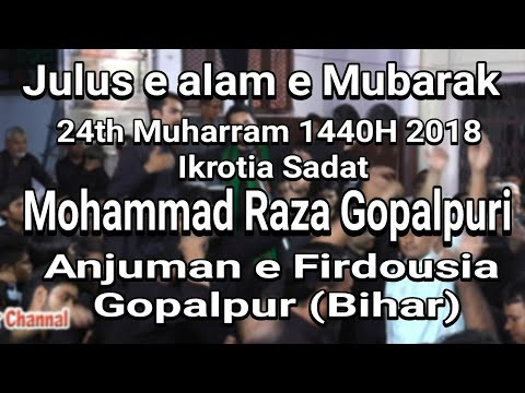 Julus e alam e Mubarak - 24th Muharram 1440H Ikrotia Sadat - Anjuman e Firdousia Gopalpur - M. Raza