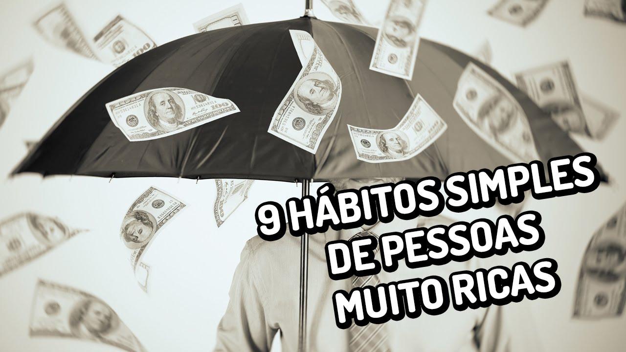 9 hábitos simples de pessoas muito ricas
